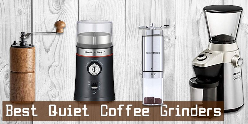 Best Quiet Coffee Grinders