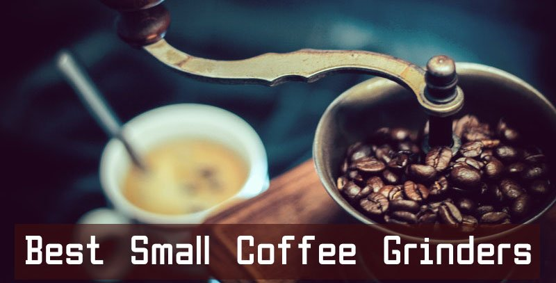 Best Small Coffee Grinders