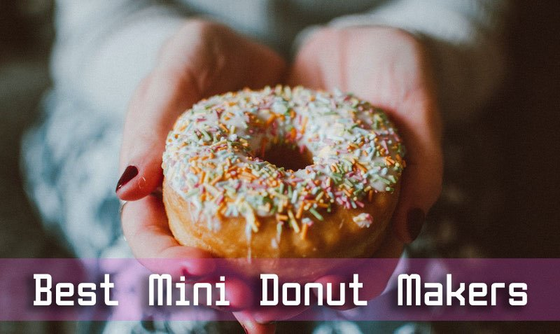 Best Mini Donut Makers